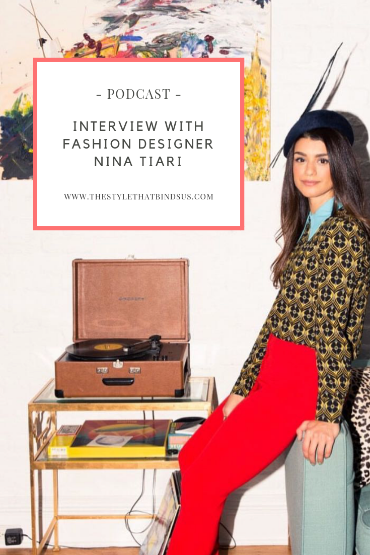 Want To Be A Fashion Designer And Start Your Own Brand Hear How Nina Tiari Did It In Our Full Fashion Industry Interview Podcast Fashion Design Style Fashion