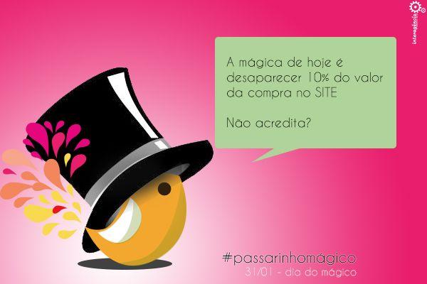 No dia do mágico nós desaparecemos com 10% do valor de sua compra. Aproveite www.seuatelie.com.br/site