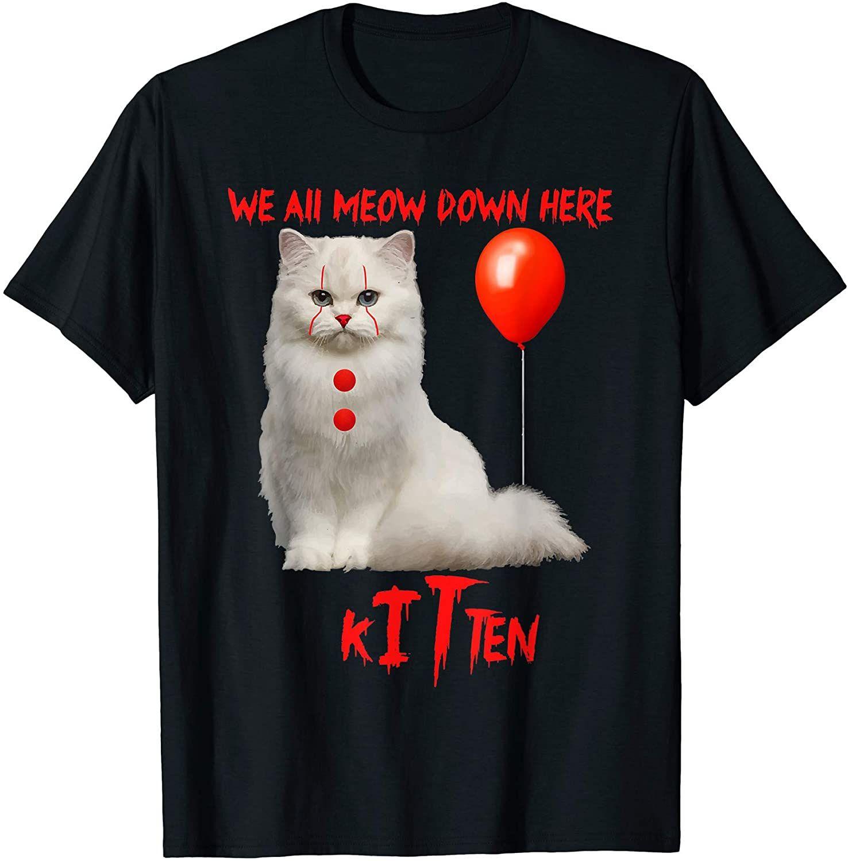We All Meow Down Here Clown Kitten Cute Cat Scary Halloween T Shirt In 2020 Halloween Tshirts Kittens Cutest Kitten