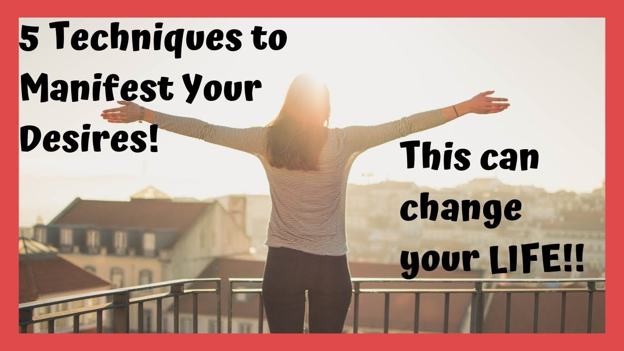 5 techniques to manifest your desires this can change