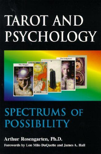 Amazon Com Tarot And Psychology Spectrums Of Possibility Ebook Arthur Rosengarten Kindle Store Tarot Book Tarot Psychology Books