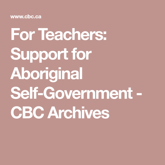 For Teachers: Support For Aboriginal Self-Government