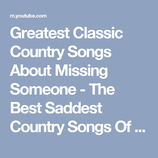 100 Best Missing You Songs Love Lives On