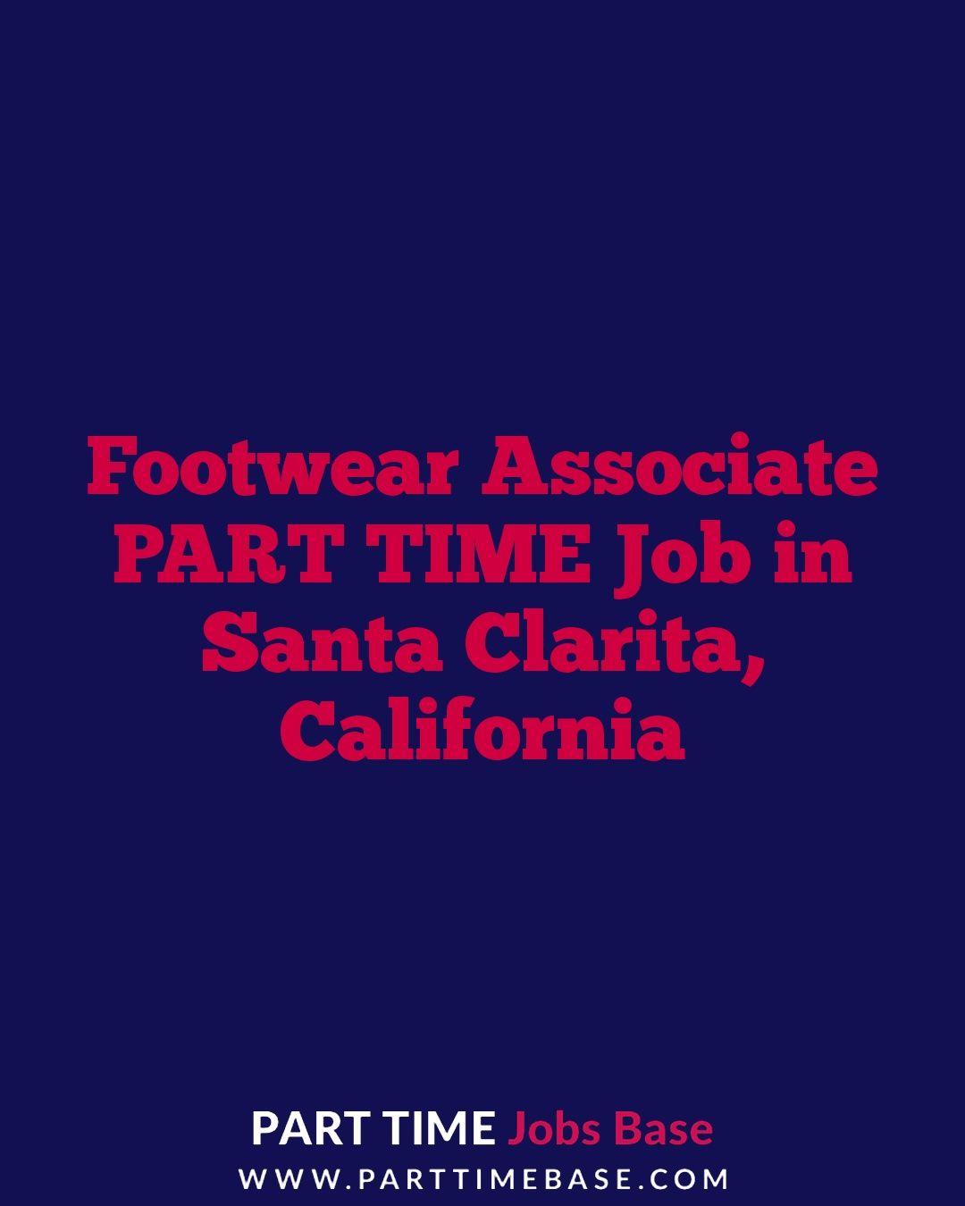 Footwear associate part time job in santa clarita