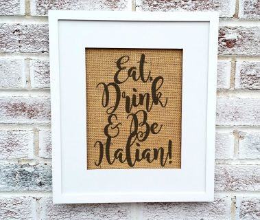 Eat Drink And Be Italian Be Merry Signs Italian Kitchen Decor