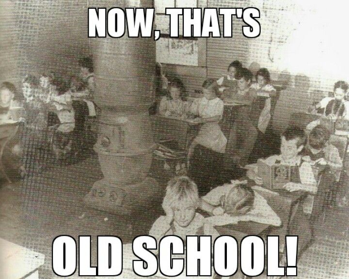 Old School Meme I Made Kids Education Old School Meme History Education