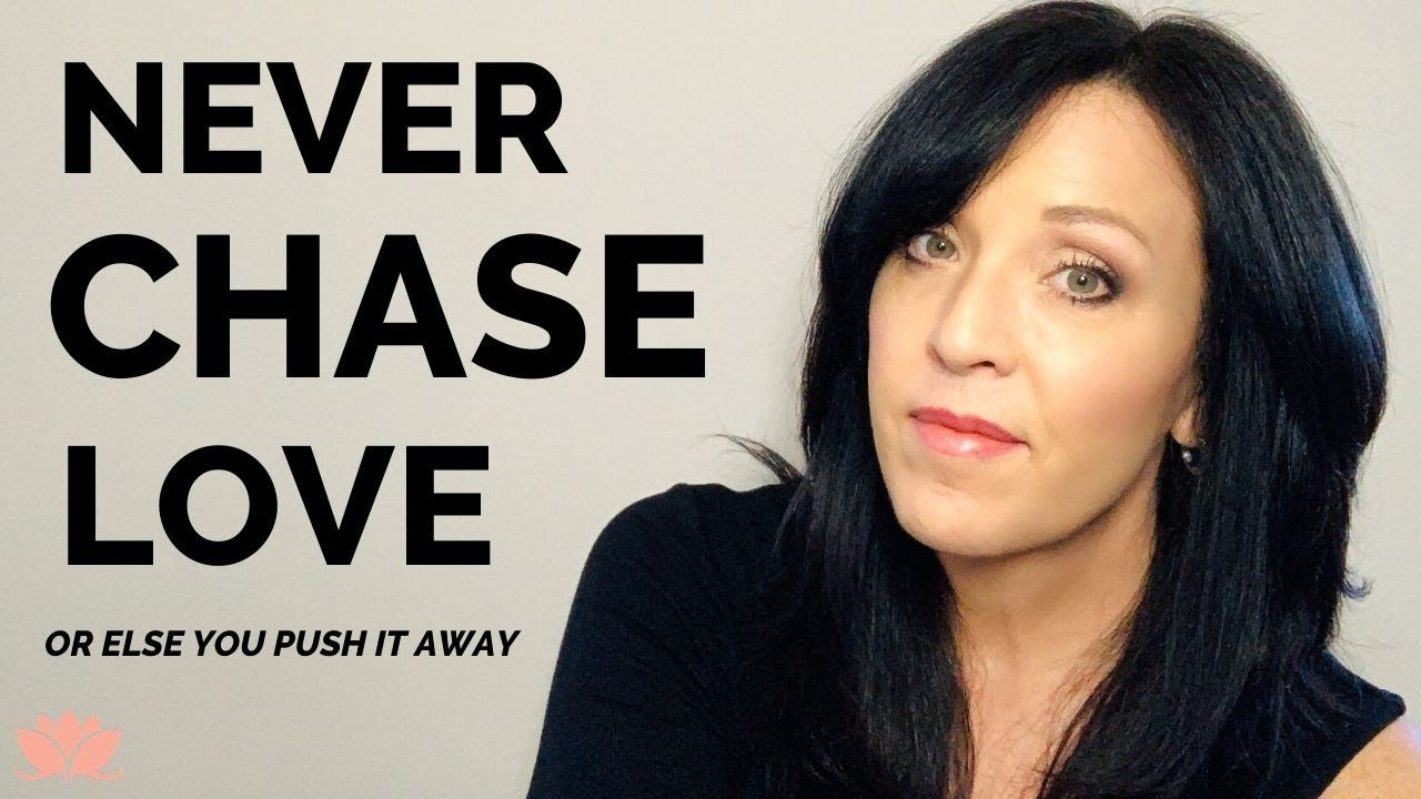 Why You Should Never Chase Love or Attention in