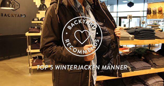 BACKYARD RECOMMENDS - WINTERJACKEN MÄNNER