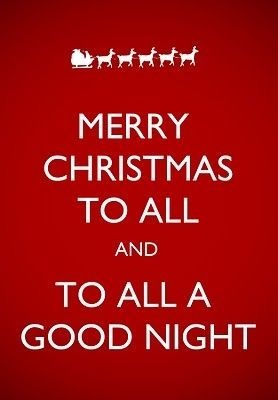 Merry Christmas To All And To All A Good Night Merry Christmas To All Merry Christmas The Night Before Christmas