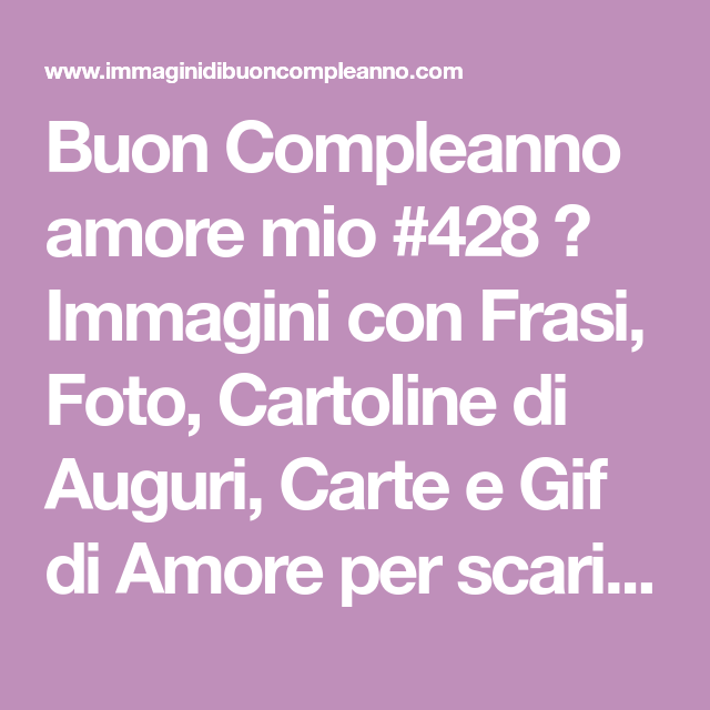 Buon Compleanno Amore Mio 428 Immagini Con Frasi Foto