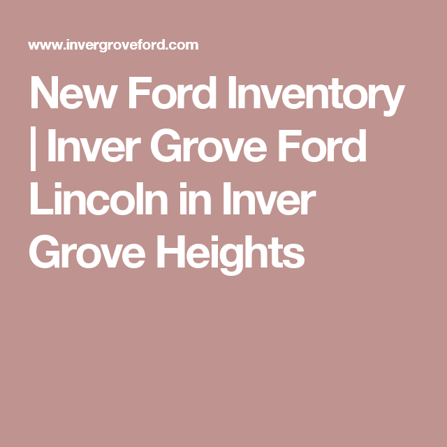 New Ford Inventory Inver Grove Lincoln In Heights