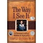 Temple Grandin - The way I see it. Inside Temples life with Autism/Asbergers