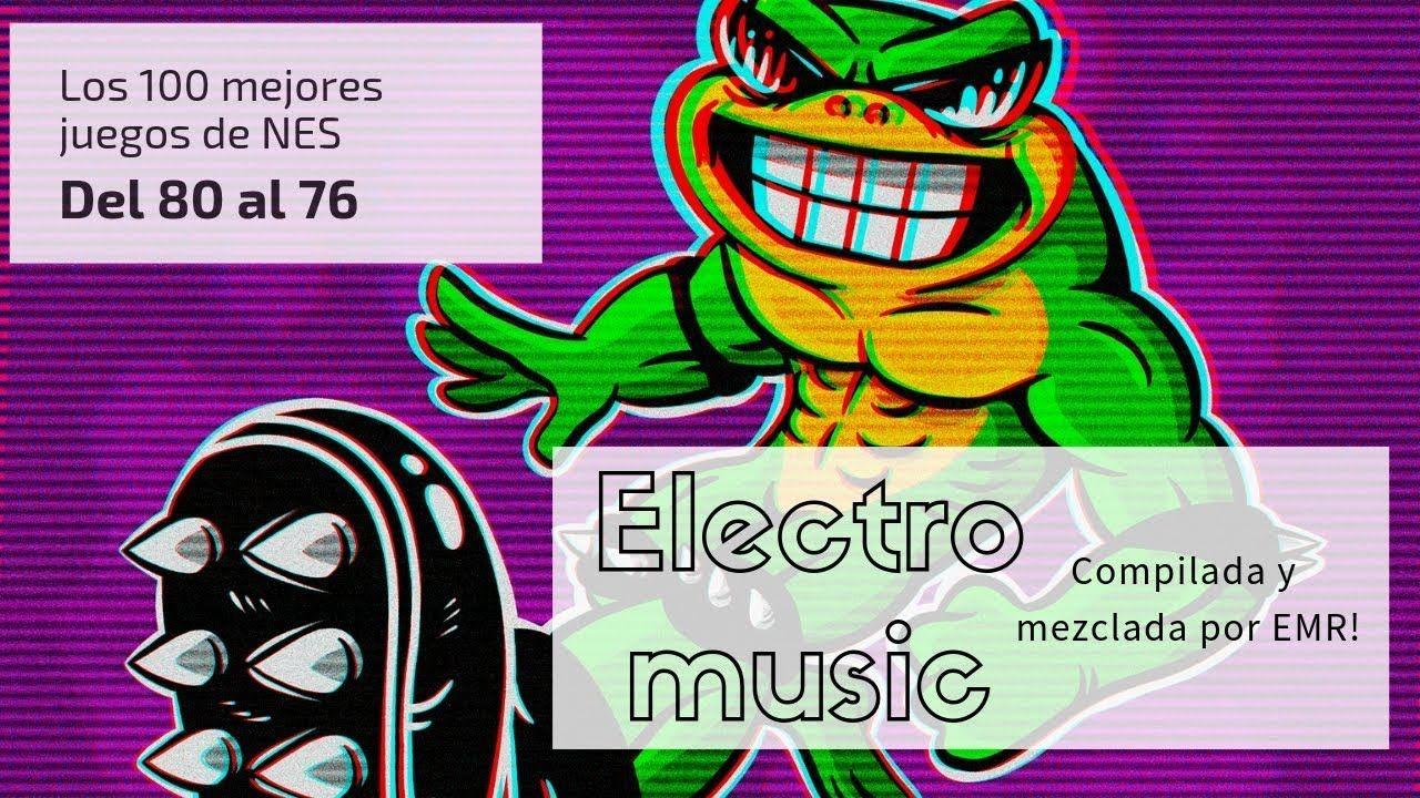 Los 100 Mejores Juegos De Nes Del 80 Al 76 Musica Electro