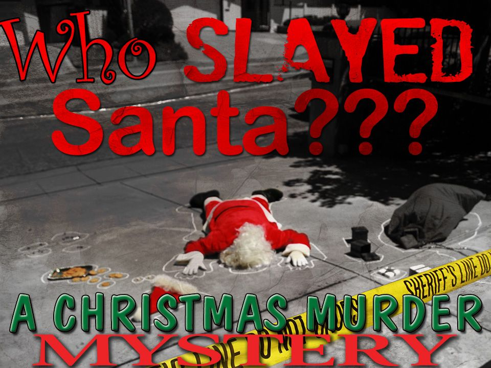 Who Slayed Santa murder mystery party Mystery parties