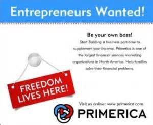 Primerica Lets You Start Part Time To Earn A Second Income Or Transition To A New Full Time Life Insurance Quotes Network Marketing Quotes Business Insurance