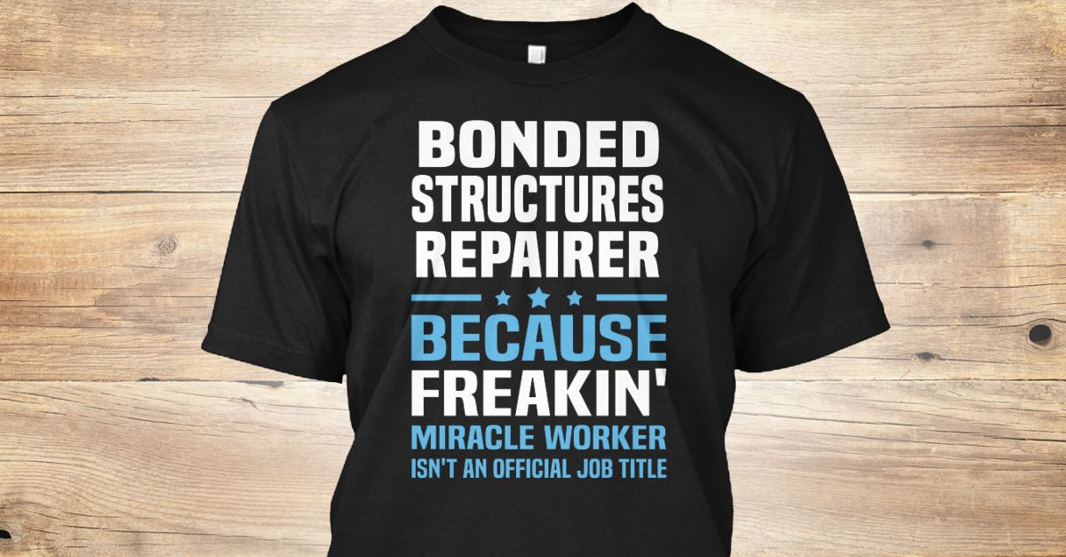 If You Proud Your Job, This Shirt Makes A Great Gift For You And Your Family.  Ugly Sweater  Bonded Structures Repairer, Xmas  Bonded Structures Repairer Shirts,  Bonded Structures Repairer Xmas T Shirts,  Bonded Structures Repairer Job Shirts,  Bonded Structures Repairer Tees,  Bonded Structures Repairer Hoodies,  Bonded Structures Repairer Ugly Sweaters,  Bonded Structures Repairer Long Sleeve,  Bonded Structures Repairer Funny Shirts,  Bonded Structures Repairer Mama,  Bonded Structures…