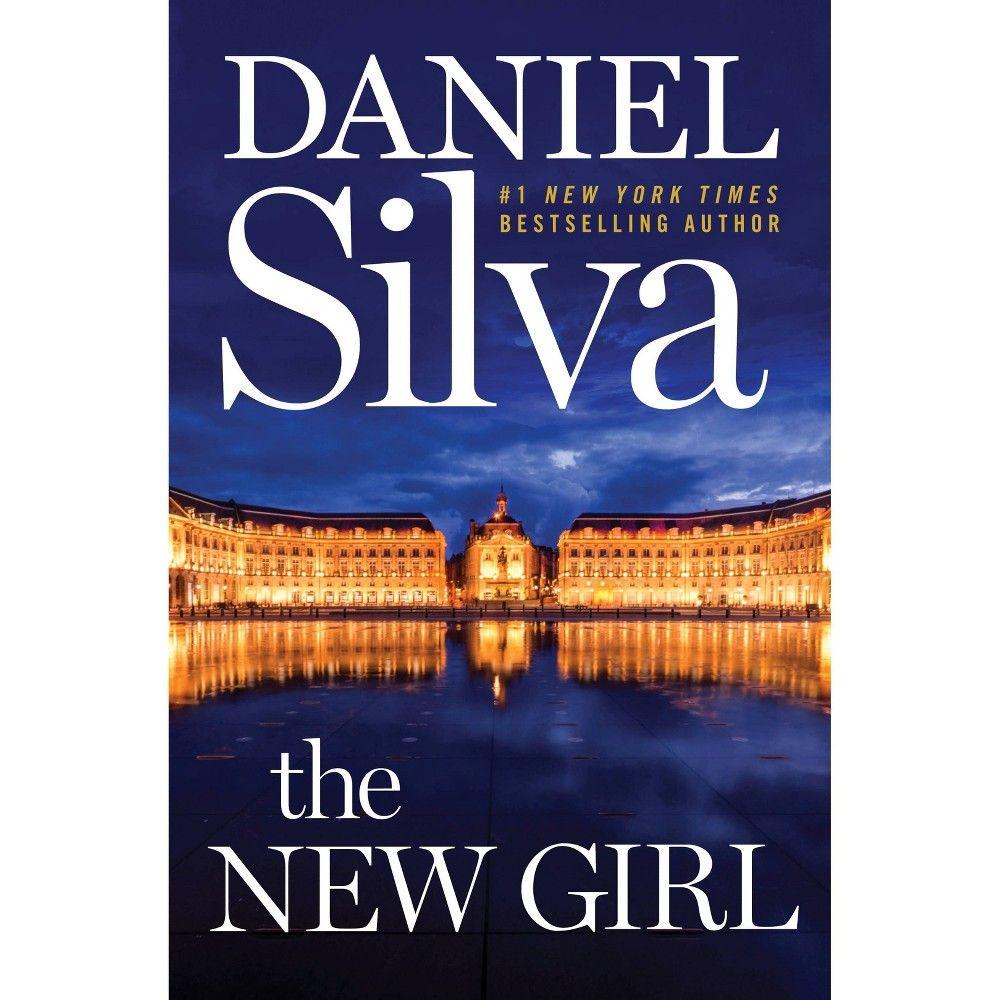New Girl Gabriel Allon By Daniel Silva Hardcover Daniel Silva Books Daniel Silva New Girl