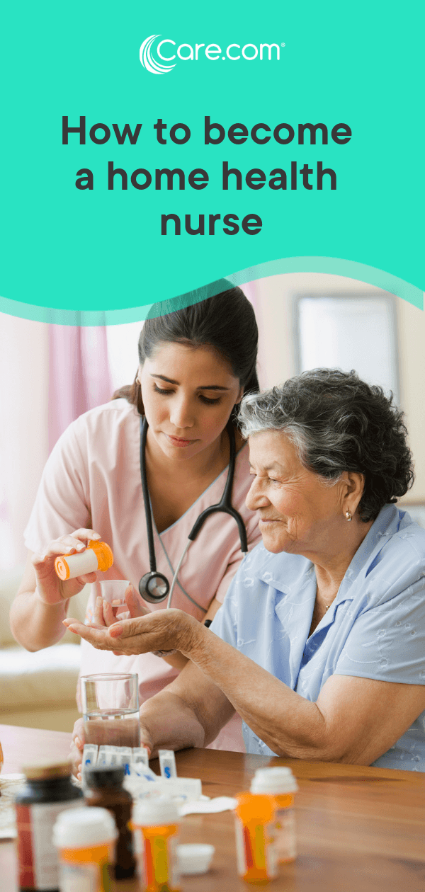 How To Become A Home Health Nurse Training Pay And Job Outlook Home Health Nurse Home Health Home Health Aide