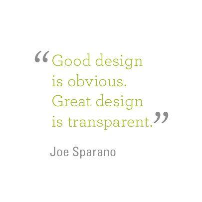 """Good design is obvious. Great design is transparent"" - Joe Sparano. Humanscale | Designer quotes | Design philosophy | Good design | Great design | Transparency | Furniture design | Industrial design | Modern architecture | Innovation | #DesignForHumans"