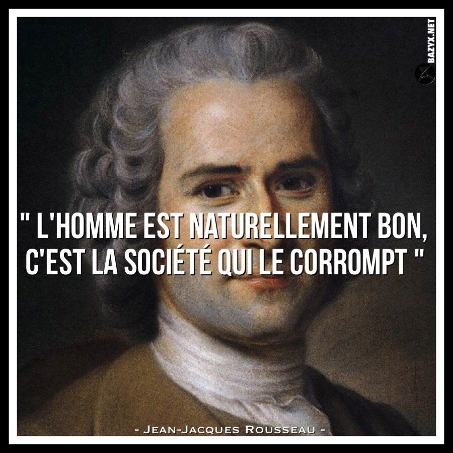 Acceuil Bazyx Net Citation De Jean Jacque Rousseau Homme L Est Naturellement Bon Dissertation