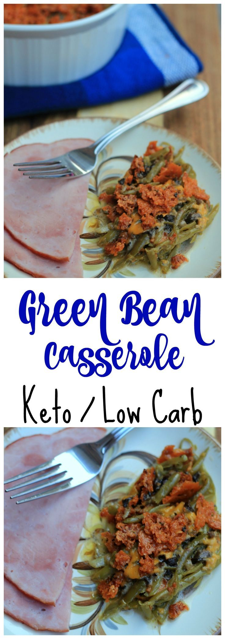 Green Bean Casserole / Keto & Low Carb/ Keto Green Bean Casserole/ Low Carb Green Bean Casserole / Keto Casserole / Low Carb Casserole / Keto veggie dish / low carb veggie dish / Keto Thanksgiving recipe / Low Carb Thanksgiving Recipe / Keto Recipes / Low Carb Recipes #keto #lchf #lowcarb #ketogenic #greenbeancasserole #kaseytrenum