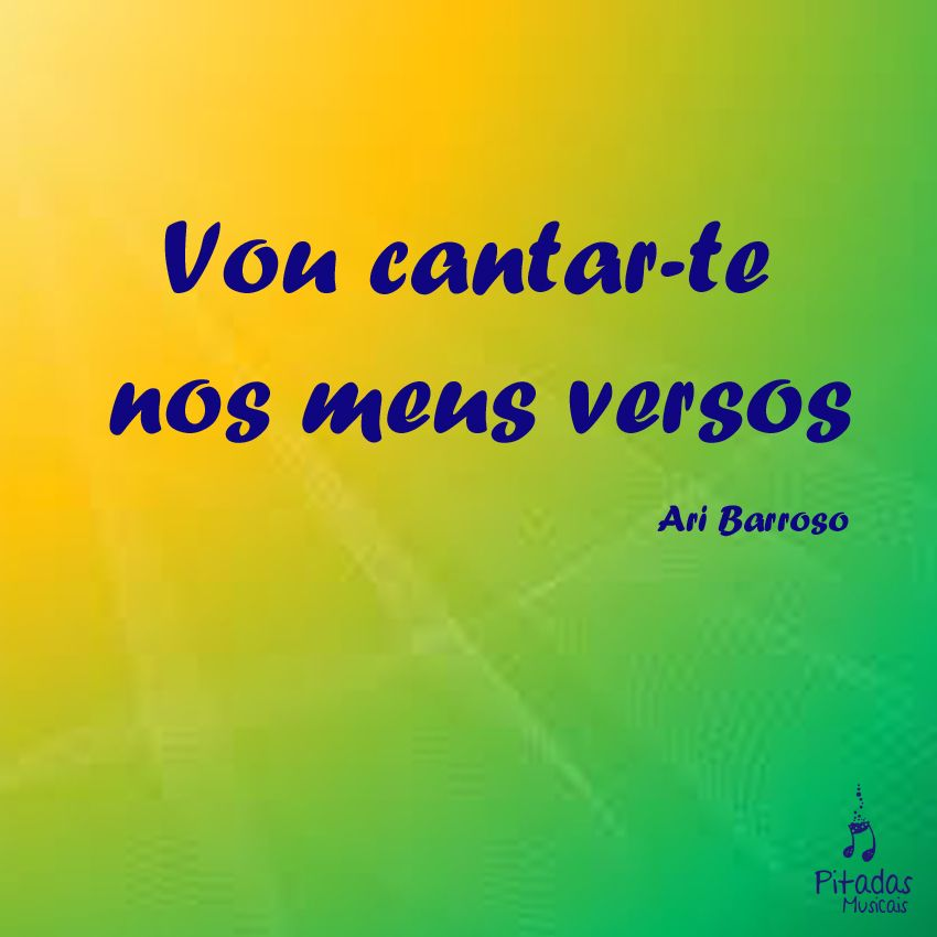 Meu Brasil Brasileiro Ari Barroso Aquarela Do Brasil Musica