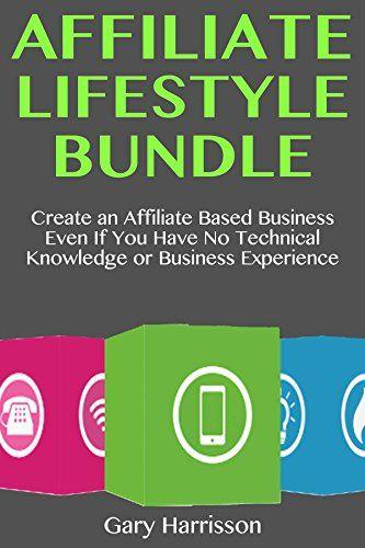 Affiliate Lifestyle Bundle (Business Ideas 2018): Create an