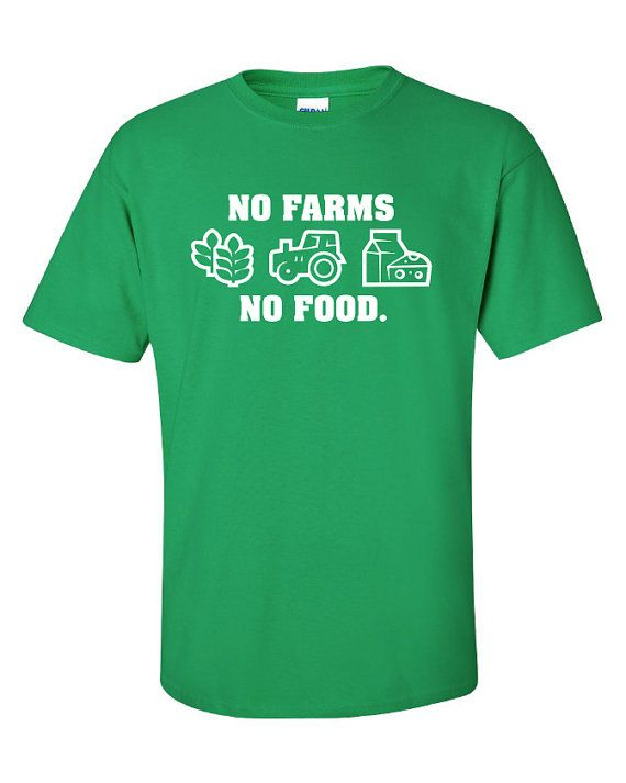 No farms no food support your local farmers dairy grain for Local custom t shirts