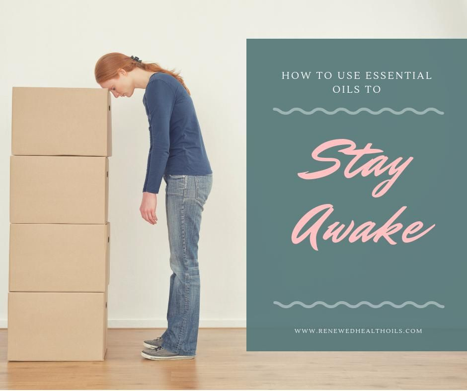 How To Use Essential Oils To Stay Awake How To Stay Awake
