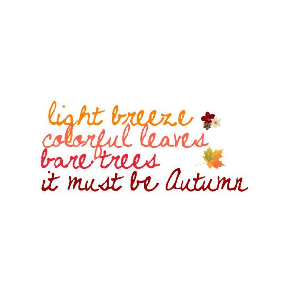Autumn Quote By -♥; found on Polyvore