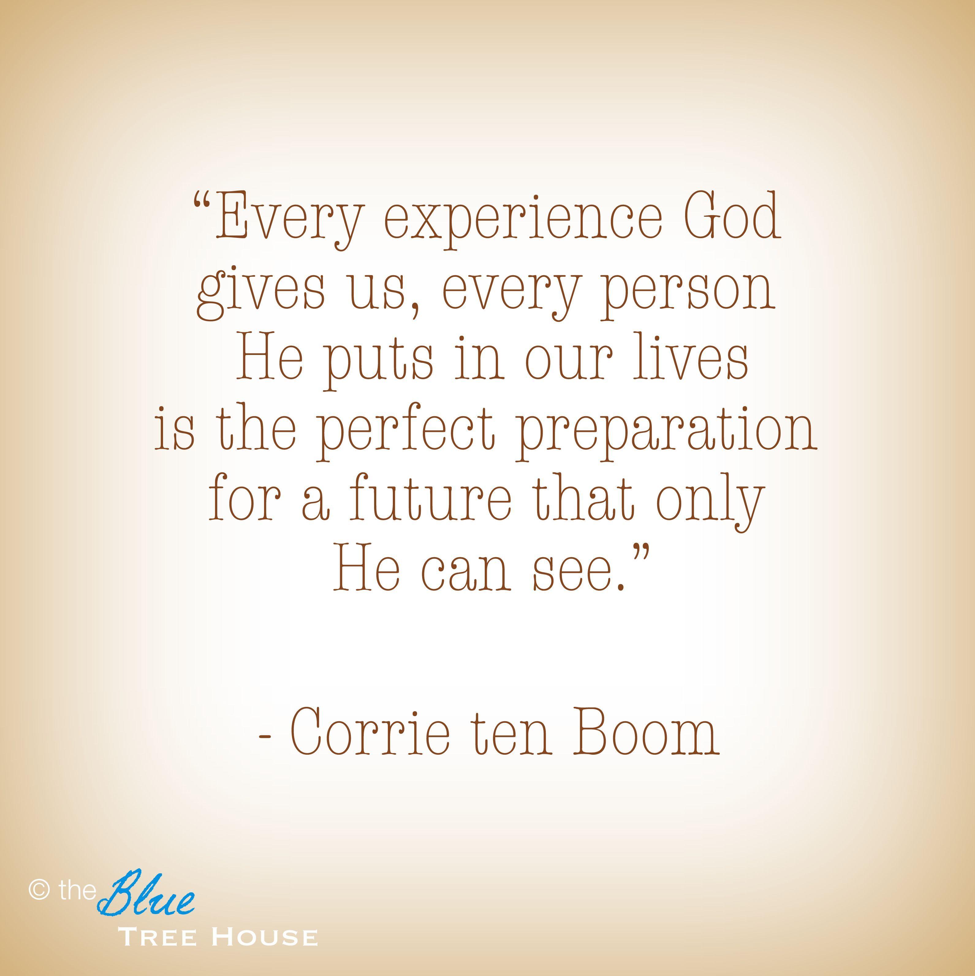 Quote from Corrie ten Boom Corrie ten boom, Cool words