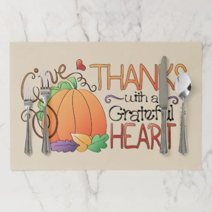 Give Thanks With A Grateful Heart Place Mats Thanksgiving Day Family Holiday Decor Design Idea Heart Place Holiday Diy Diy Custom