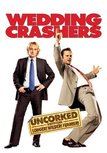 Wedding Crashers Owen Wilson And Vince Vaughn Star As John Beck And Jeremy Klein Two Partying Divorce Attorneys And Committed Womanizers Who Have Fig Citaten