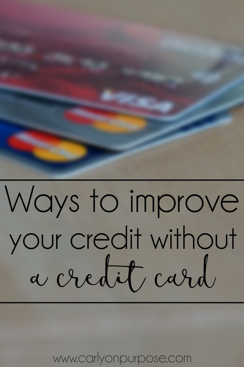 Ways To Improve Your Credit Without A Credit Card Ways To
