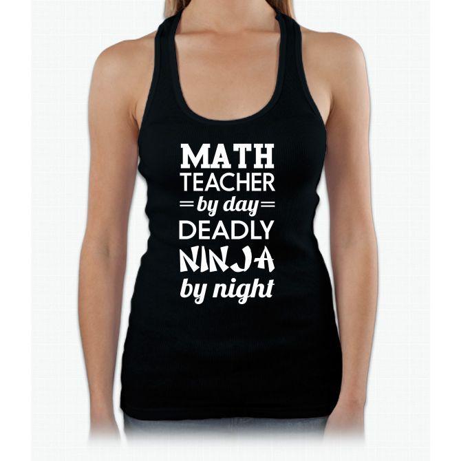 Math teacher by day. Ninja by night Womens Tank Top