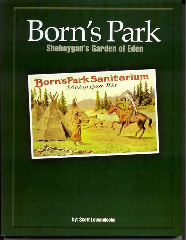 Born's Park, Sheboygan's Garden of Eden. This book