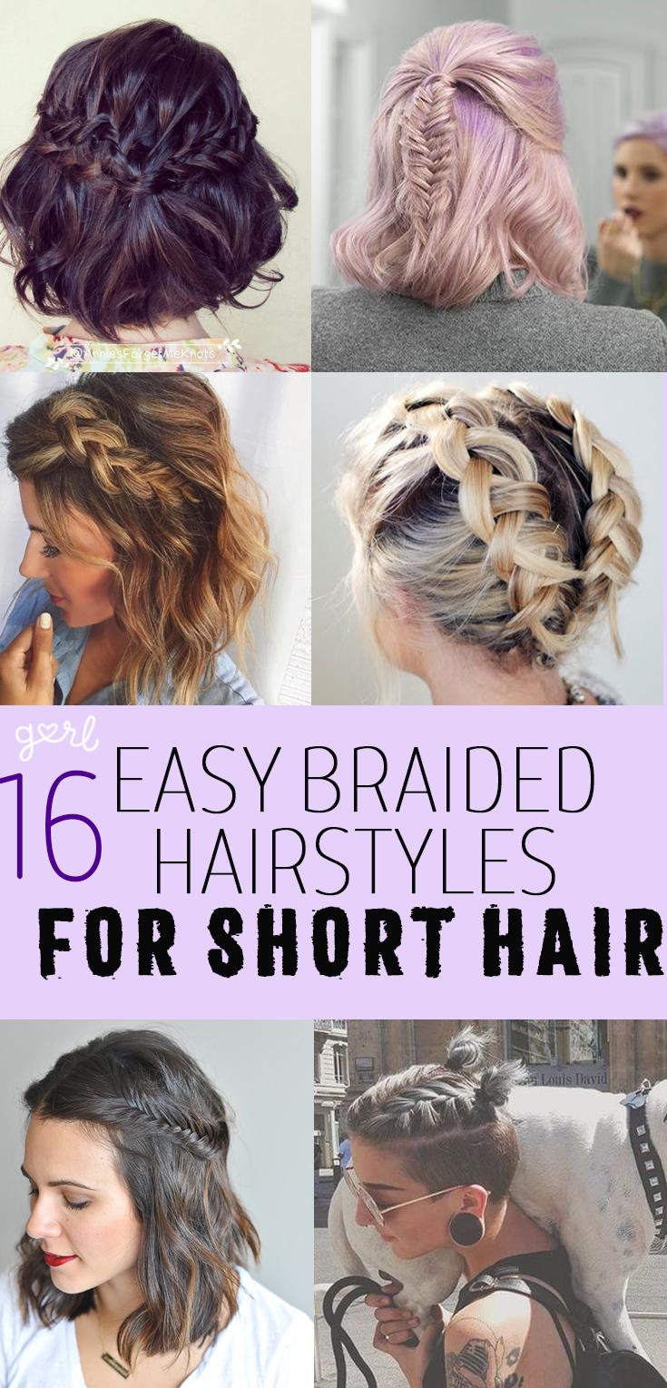16 Easy And Cute Braided Hairstyles For Short Hair Hair