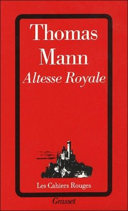 Decouvrez Altesse Royale De Thomas Mann Sur Booknode La Communaute Du Livre Livre Sortie Livre Sortie Litteraire