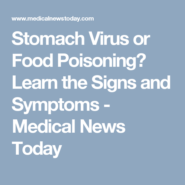 Stomach Virus Or Food Poisoning Learn The Signs And Symptoms