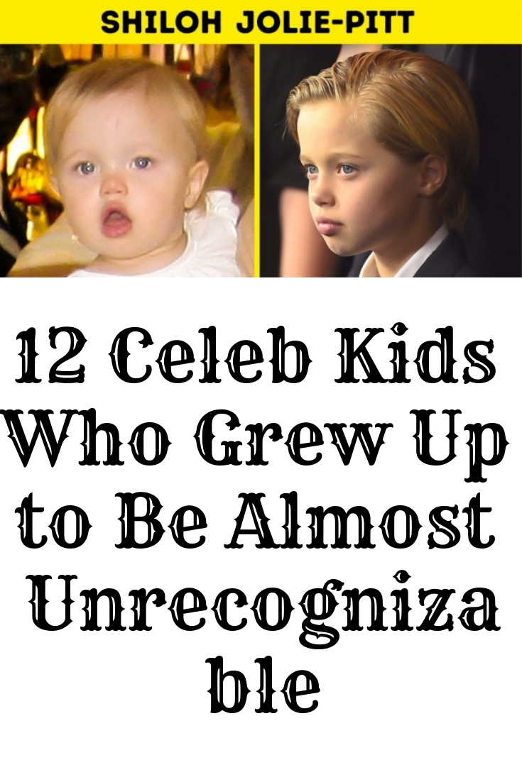 12 Celeb Kids Who Grew Up To Be Almost Unrecognizable Fun Facts Funny Jokes Celebrity Gossip