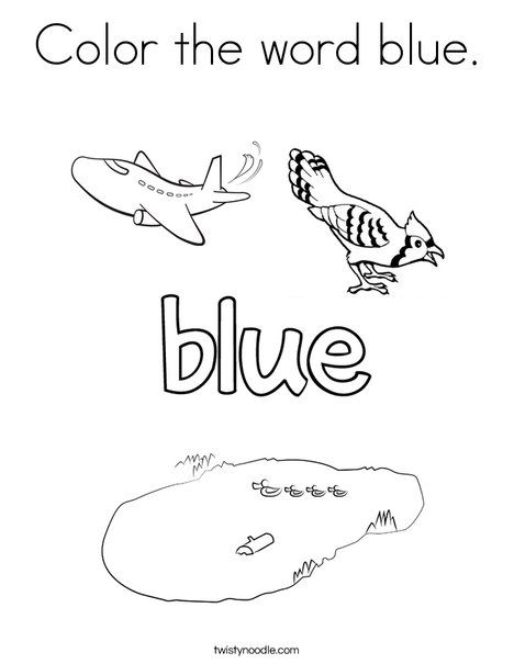 Color The Word Blue Coloring Page Twisty Noodle Coloring Pages Color Worksheets For Preschool Preschool Colors