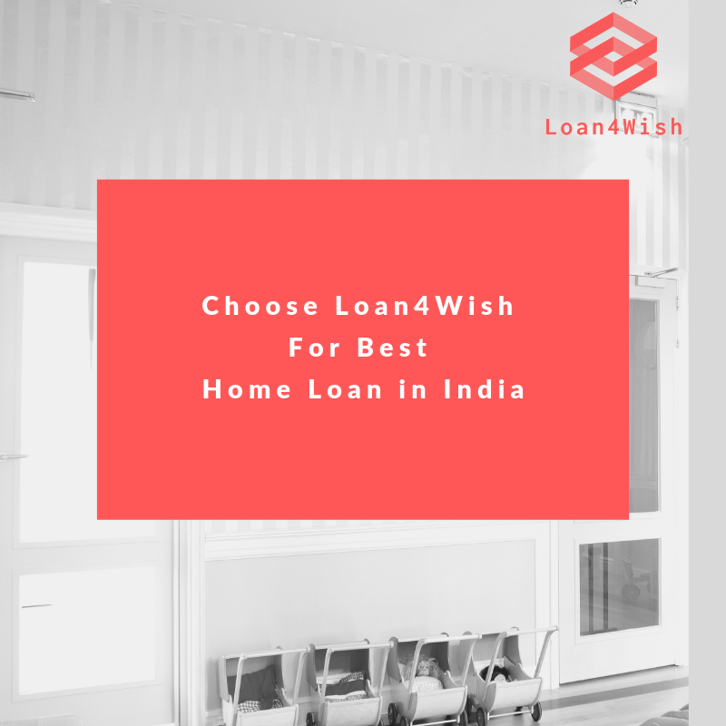 In Search Of The Best Bank For Home Loan In That Case Counting On Loan4wish Can Be Great We Have A Proficient Team Who Can A Best Home Loans Home Loans