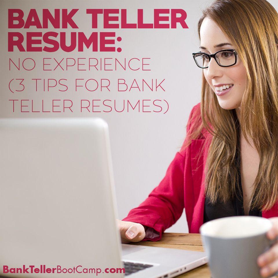 Bank teller resume no experience 3 tips for a bank teller