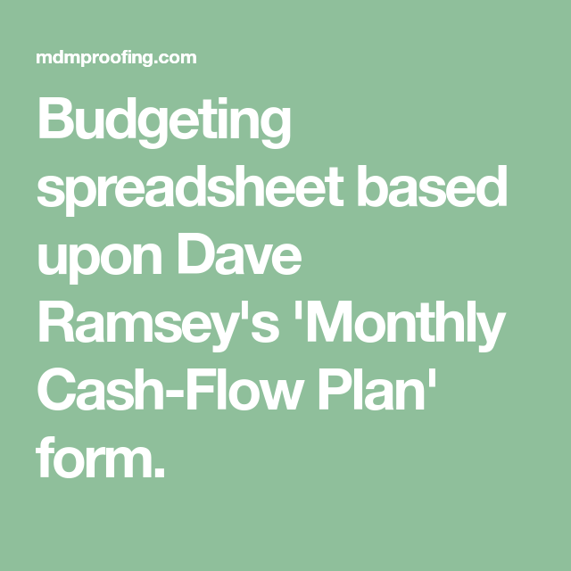budgeting spreadsheet based upon dave ramseys monthly cash flow plan form