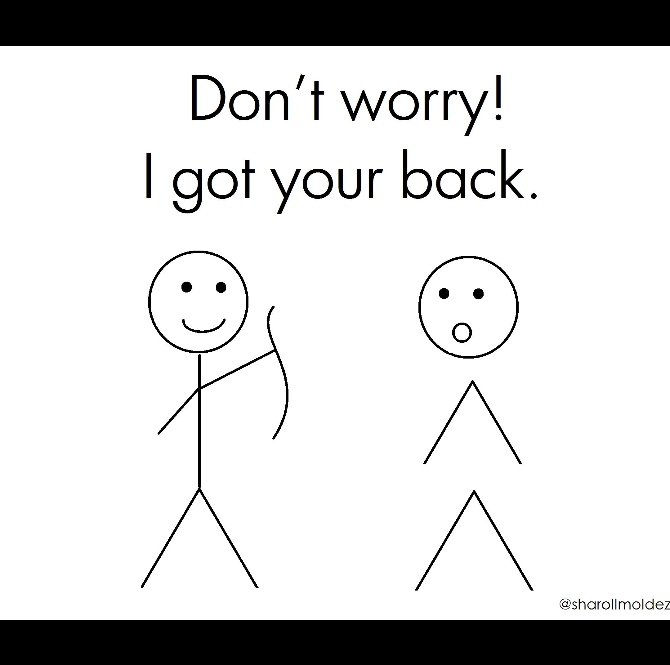 """""""Don't worry! I got your back."""" Curved back. Twisted Spine. Bent but not broken :)"""