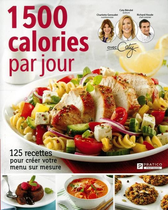 1500 calories par jour: 125 recettes pour créer votre menu