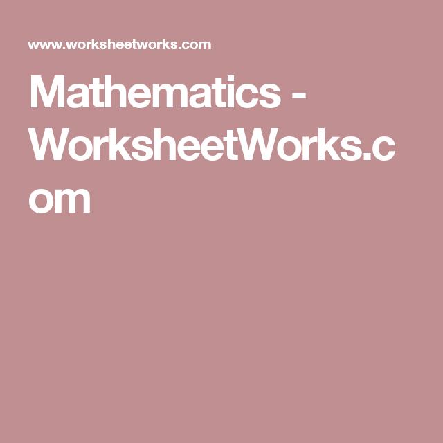Mathematics Worksheetworks Com Math Websites Learn Math Online Mathematics