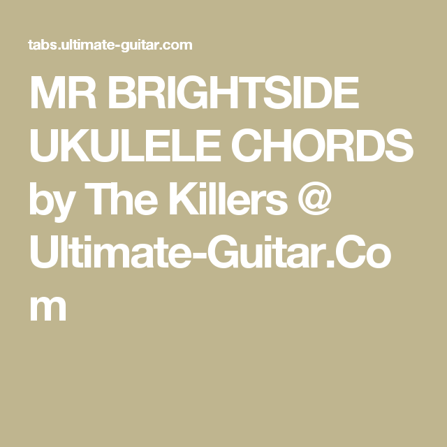 Mr Brightside Ukulele Chords By The Killers Ultimate Guitar