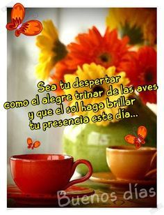 Frases Alegres Para Empezar Un Bonito Día Amor Saludos De Buenos