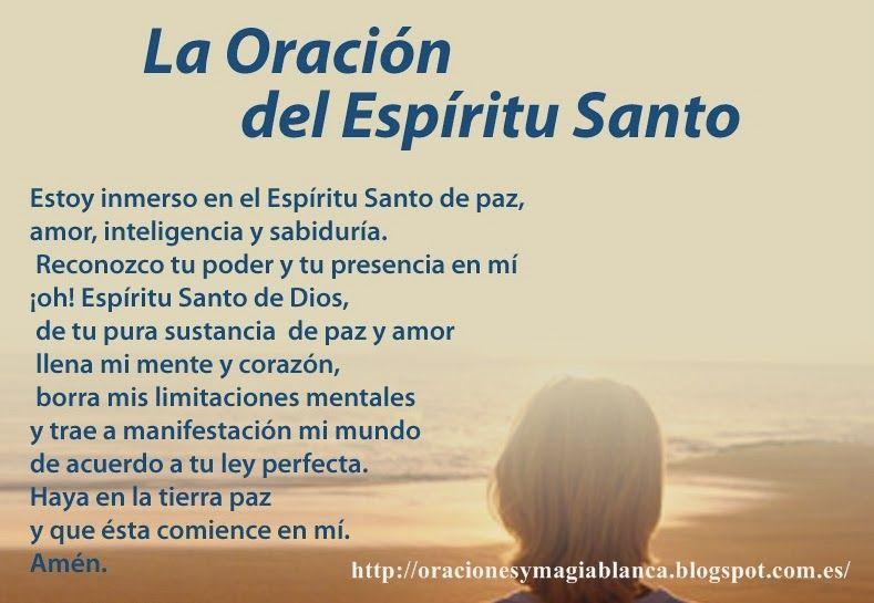Oraciones Y Magia Blanca La Oracion Al Espiritu Santo Holy Spirit Prayer Learning To Pray Power Of Prayer